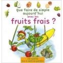 QUE FAIRE AVEC LES FRUITS FRAIS